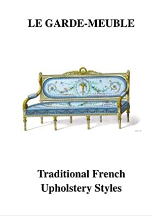 LE GARDE MEUBLE. TRADITIONAL FRENCH UPHOLSTERY STYLES: LE GARDE MEUBLE