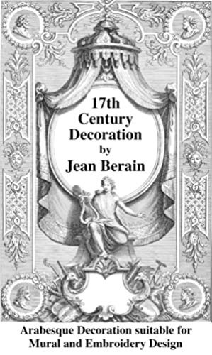 17th Century Decoration by Jean Berain: Arabesque: BERAIN, J.