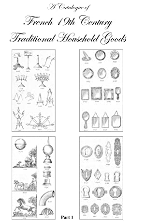 A CATALOGUE OF FRENCH 19TH CENTURY HOUSEHOLD GOODS.