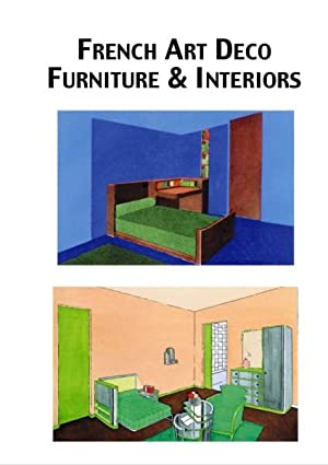FRENCH ART DECO FURNITURE AND INTERIORS.