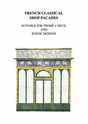 French Classical Shop Facades, Suitable for Trompe L'Oeuil and Scenic Designs,: SHOP FACADES.