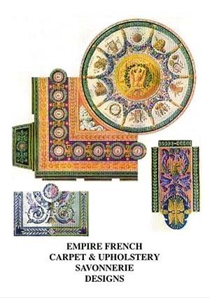 Empire French Carpets and Savonnerie Designs. Desin de Tapis pour le Service de la Manufacture ...