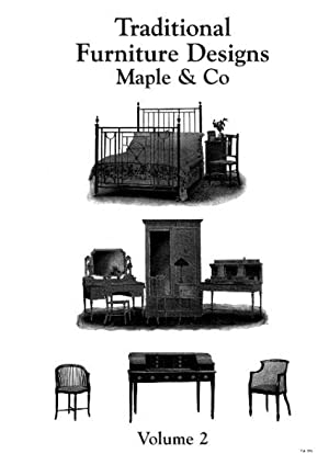 TRADITIONAL FURNITURE DESIGNS (Volume 2).: Maple & Co.