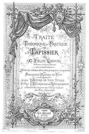 TREATISE ON THE THEORY AND PRACTICE OF THE UPHOLSTERER: Lenoir, G.F.