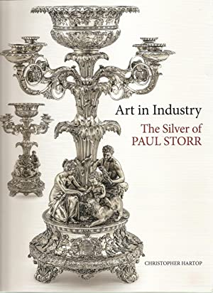 Art in Industry. The Silver of Paul Storr: HARTOP, CHRISTOPHER