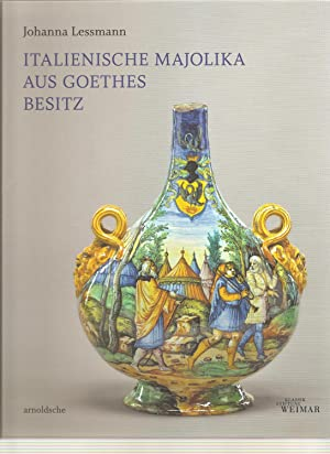 Italienische Majolika aus Goethes Besitz.: LESSMANN, J.
