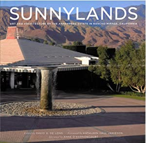 Sunnylands. Art and Architecture of the Annenberg Estate in Rancho Mirage, California.