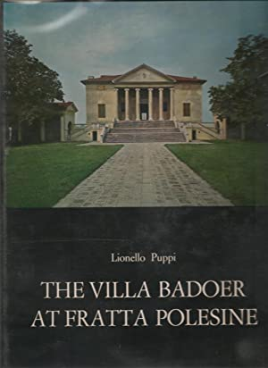 The Villa Badoer at Fratta Polesine, Italy. Corpus Palladianum. Volume VII.