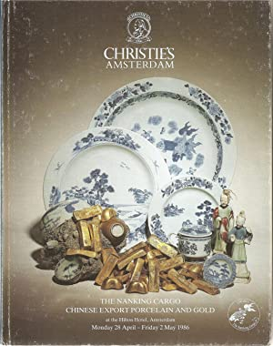The Nanking Cargo Chinese Export Porcelain and Gold at the Hilton Hotel, Amsterdam.: CHRISTIE'S ...