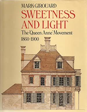 SWEETNESS AND LIGHT - THE QUEEN ANNE MOVEMENT 1860-1900