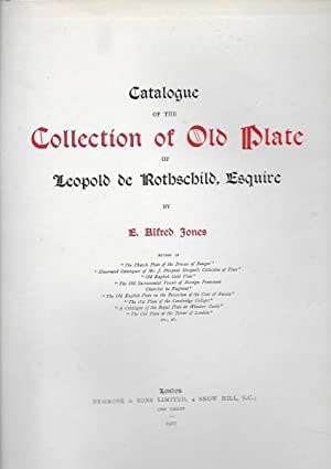 Catalogue of the Collection of Old Plate of Leopold de Rothschild, Esq.