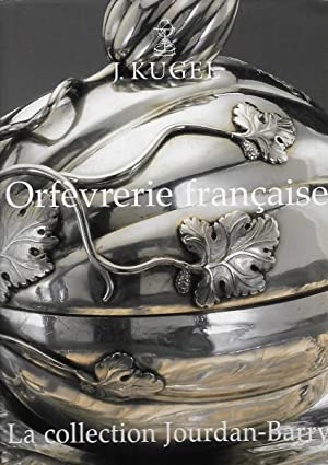 Orfevrerie Francaise. La Collection Jourdan-Barry.
