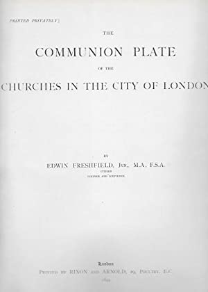 The Communion Plate of the Churches of the City of London.