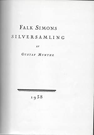 Falk Simons Silversamling. The Falk Simons Silver Collection.