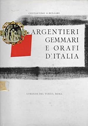 Argentieri Gemmari E Orafi D'Italia. Italian Gold and Silversmiths Work. Gems and Works of Art of...