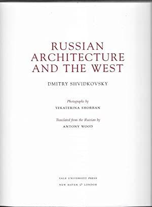 Russian Architecture and the West. Translated from the Russian by A. Wood.