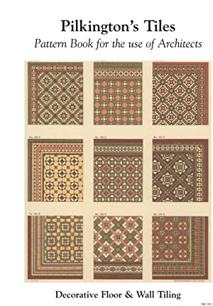 PILKINGTON'S TILES PATTERN BOOK FOR THE USE OF ARCHITECTS.