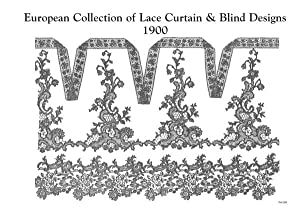 EUROPEAN COLLECTION OF LACE CURTAIN AND BLIND DESIGNS 1900: Lace Curtain
