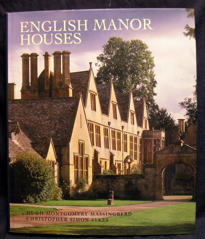 English Manor Houses By Hugh Montgomery Massingbred Christopher