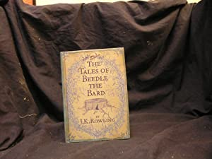 The Tales Beedle the Bard: Rowling J.K