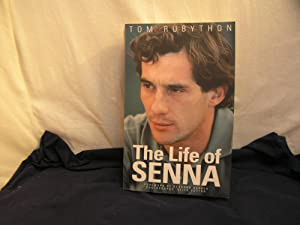 The Life of Senna ; The Biography: Rubython, Tom