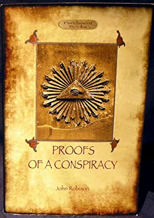 Proofs of a Conspiracy - against all: Robison, John Arthur