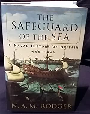 The Safeguard of the Sea: A Naval: Rodger, N.A.M.