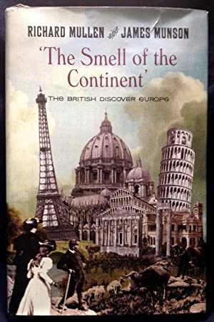 The Smell Of The Continent: The British Discover Europe