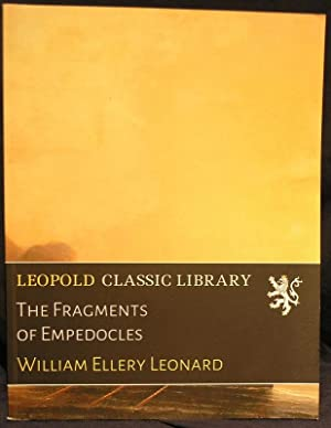 The Fragments of Empedocles: Leonard, William, Ellery
