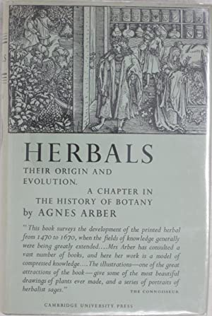 Herbals: Their Origin and Evolution, a chapter in the history of botany 1470-1670: Agnes Arber