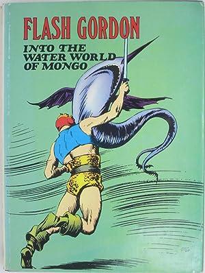 Flash Gordon Volume Two: Into the Water World of Mongo: Raymond, Alex