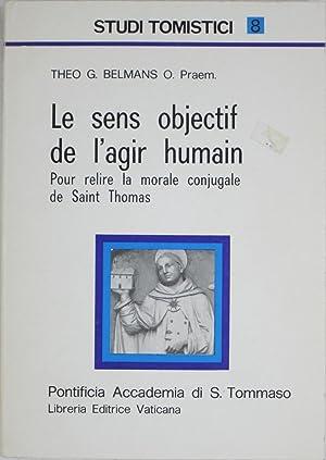 Le Sens Objectif de l'Agir Humain, pour Relire la Morale Conjugale de Saint Thomas (Studi ...