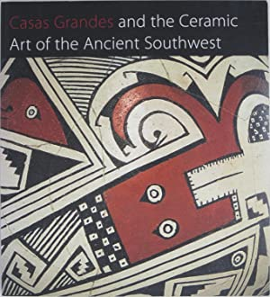 Casas Grandes and the Ceramic Art of the Ancient Southwest: Townsend, Richard F.