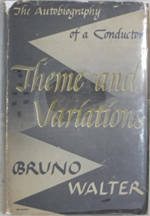 Theme and Variations: The Autobopgraphy of a Conductor: Walter, Bruno