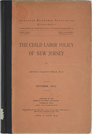 The Child Labor Policy of New Jersey (American Economic Association Quarterly, Third Series, Vol. ...