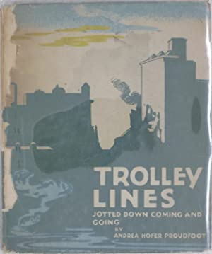 Trolley Lines: Jotted Down Coming and Going: Proudfoot, Andrea Hofer
