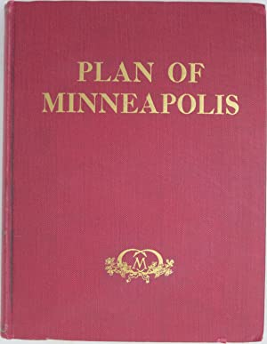 Plan of Minneapolis, Prepared under the Direction of the Civic Commission MCMXVII: Bennett, Edward ...