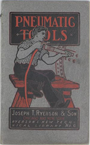 Pneumatic Tools (Ryerson's New Technical Library No. 6), Second Edition