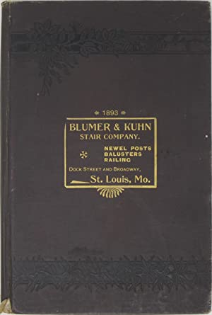 Blumer & Kuhn Stair Company: Newel Posts, Balusters, Railing (St. Louis, MO.)