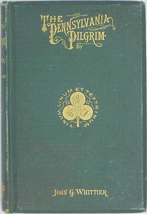 The Pennsylvania Pilgrim, and Other Poems: Whittier, John G.