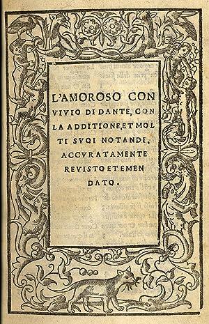 L'Amoroso Convivio di Dante, con la additione,: DANTE