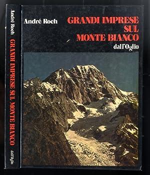 Grandi imprese sul Monte Bianco.: ROCH André