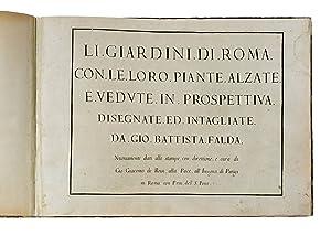 I Giardini di Roma. Con le loro: FALDA G.B.