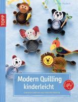 Modern Quilling kinderleicht - Schmitt, Gudrun