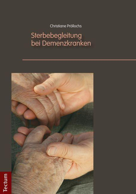 Sterbebegleitung bei Demenzkranken - Pröllochs, Christiane