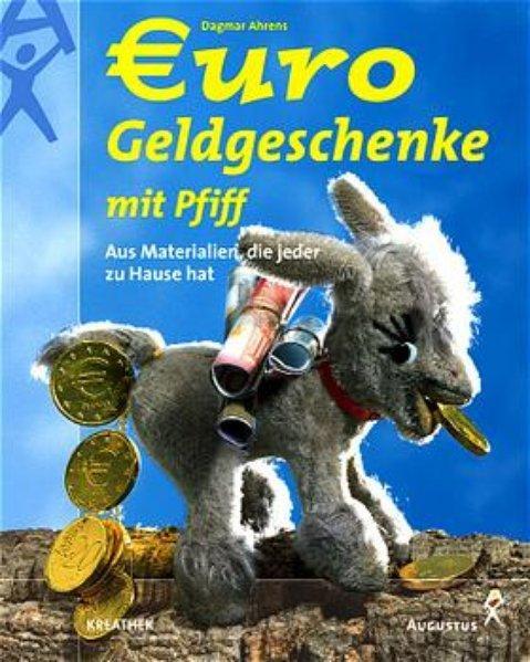 Euro-Geldgeschenke mit Pfiff: Ahrens, Dagmar: