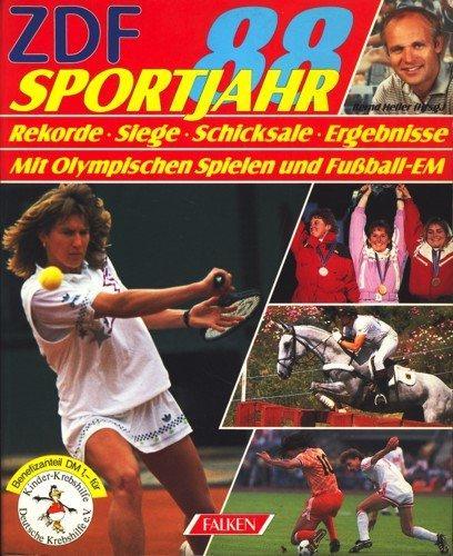 ZDF-Sportjahr 88. Rekorde - Siege - Schicksale - Ergebnisse - Termine 89. Mit Olympischen Spielen und Fussball-EM - Heller, Bernd