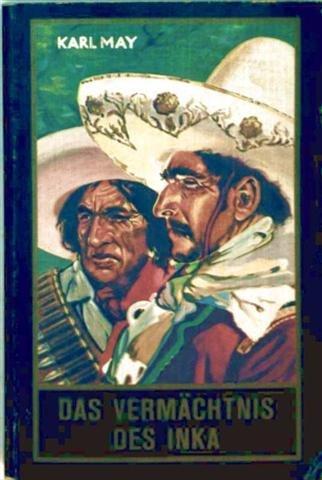 Das Vermächtnis des Inka. Erzählung aus Südamerika.: May, Karl: