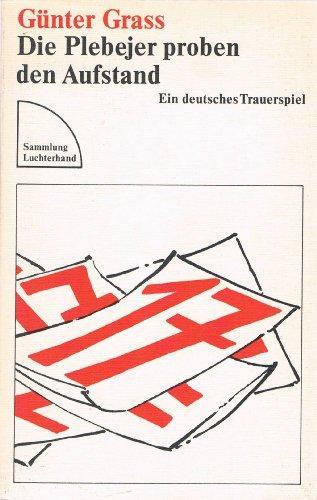 Die Plebejer Proben Den Aufstand: Grass, Gunter:
