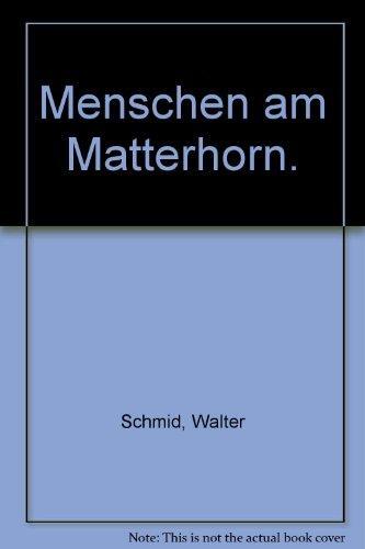 Menschen am Matterhorn.: Schmid, Walter: